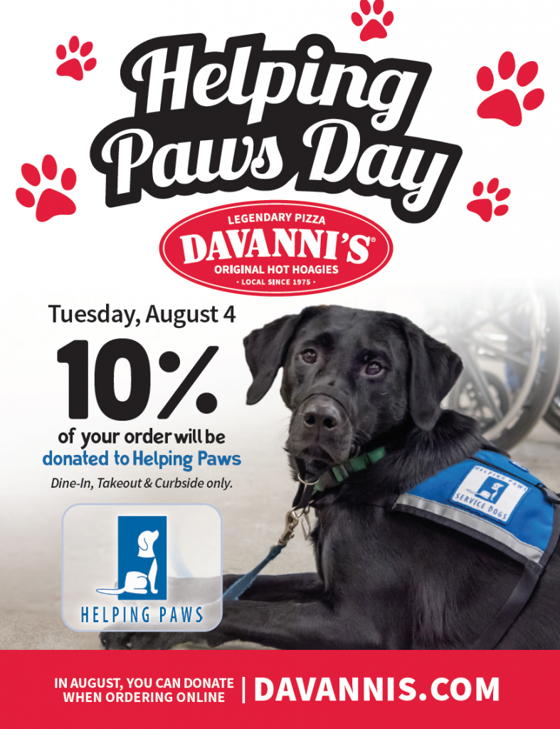 Helping Paws Day Tuesday, August 4 10% of all takeout, curbside and dine in sales goes back to Helping Paws
