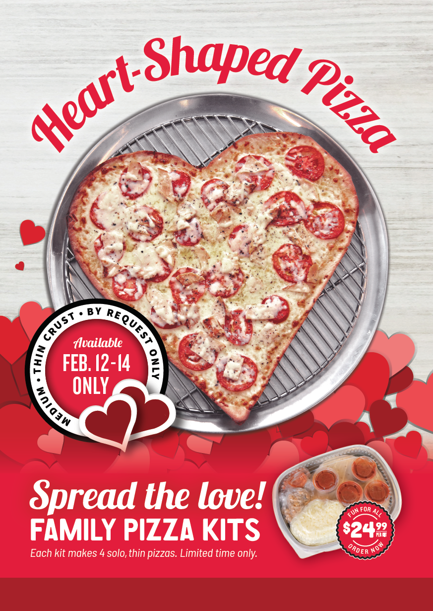 valentine's day heart-shaped pizzas available february 12 through february 14.